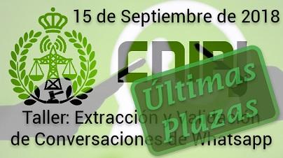 ¡¡ÚLTIMAS PLAZAS!! TALLER DE EXTRACCIÓN Y VALIDACIÓN DE CONVERSACIONES DE WHATSAPP